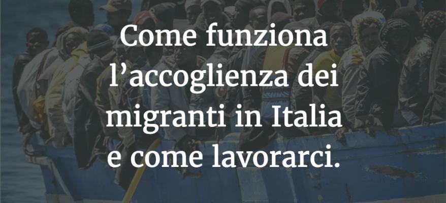Come funziona l'accoglienza dei migranti in Italia e come lavorarci.