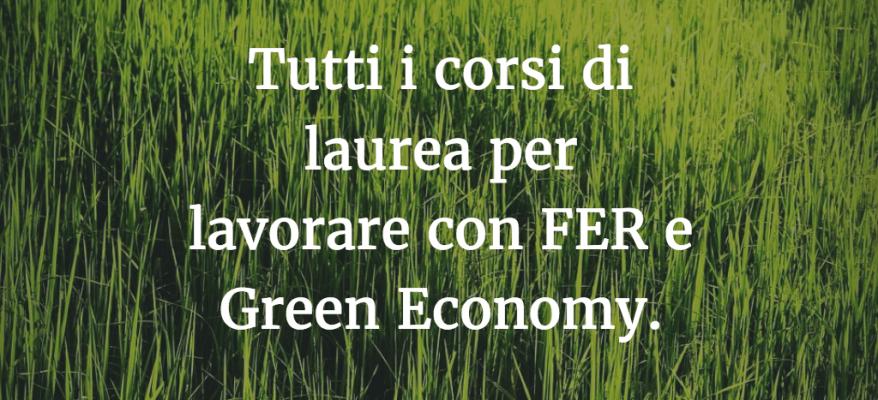 Tutti i corsi di laurea per lavorare con FER e Green Economy.